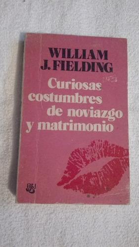 libro curiosas costumbres de noviazgo y matrimonio, william