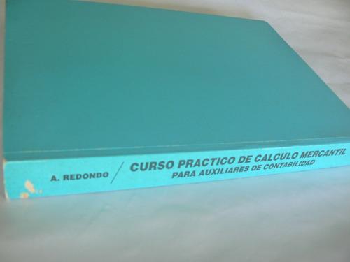libro curso práctico de cálculo mercantil a. redondo