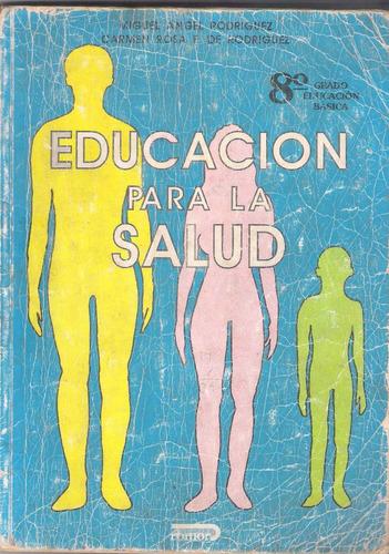 libro de 8°:educacion para la salud-miguel rodriguez