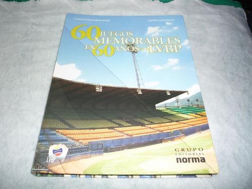 libro de béisbol, 60 juegos memorables en 60 años de la lvbp