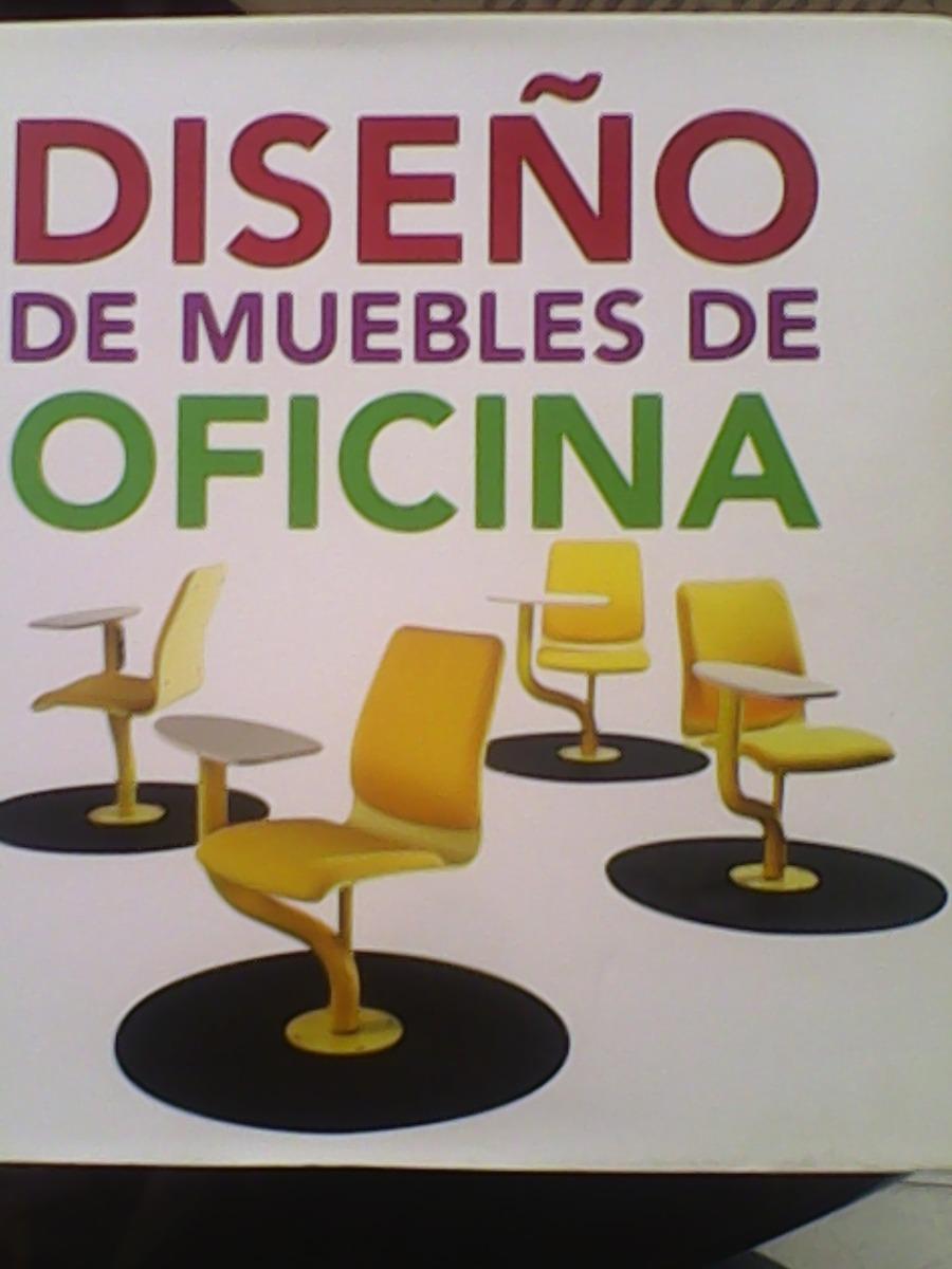 Libro De Dise O De Muebles De Oficina 29 900 En Mercado Libre # Muebles Fiction