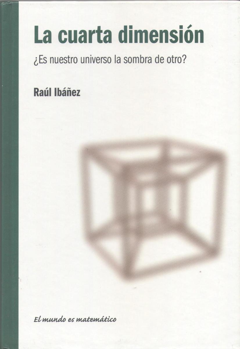 Libro De Física : La Cuarta Dimensión ( Ciencia ) R. Ibáñez
