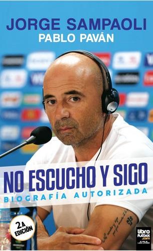 libro de fútbol: jorge sampaoli - no escucho y sigo