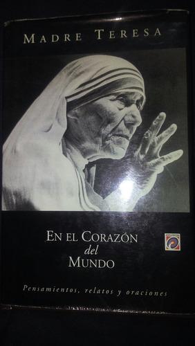 libro de la madre teresa. en el corazón del mundo