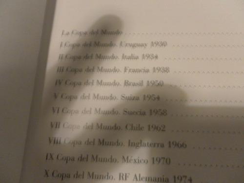 libro de los mundiales desde 1930 al 1998 ilustrado