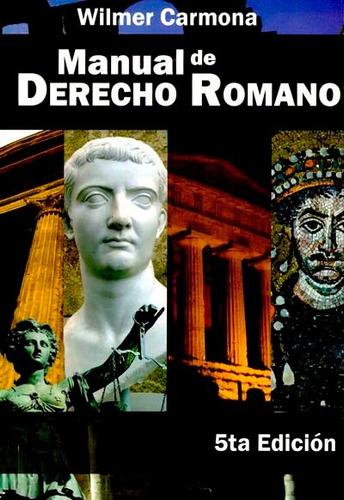 libro de manual de derecho romano, wilmer carmona (pdf)