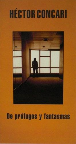libro, de prófugos a fantasmas de héctor concari.