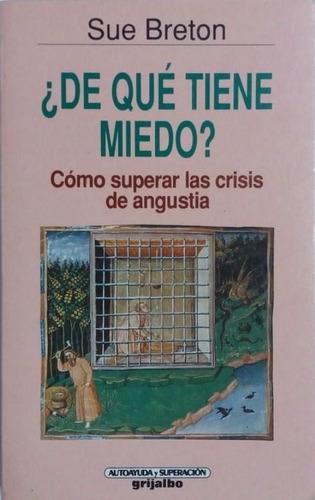 libro, ¿ de qué tiene miedo? de sue breton.