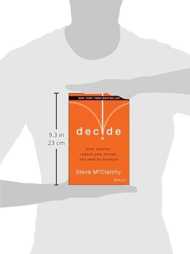 libro decide: work smarter, reduce your stress, and lead b