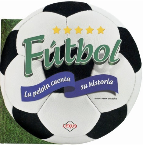 libro del futbol la pelota cuenta su historia