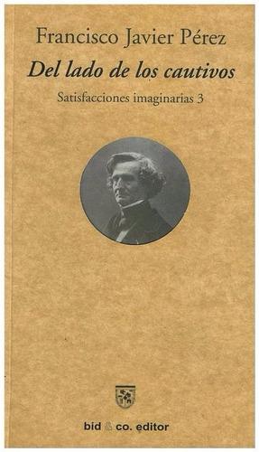 libro, del lado de los cautivos de francisco javier pérez.