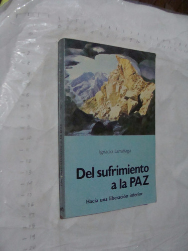 libro del sufrimiento a la paz ignacio larrañaga , 245 pagin