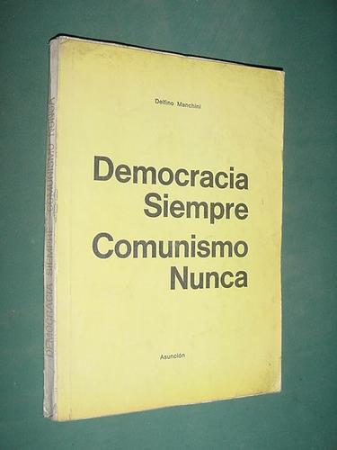 libro democracia siempre comunismo nunca manchini 119 pg