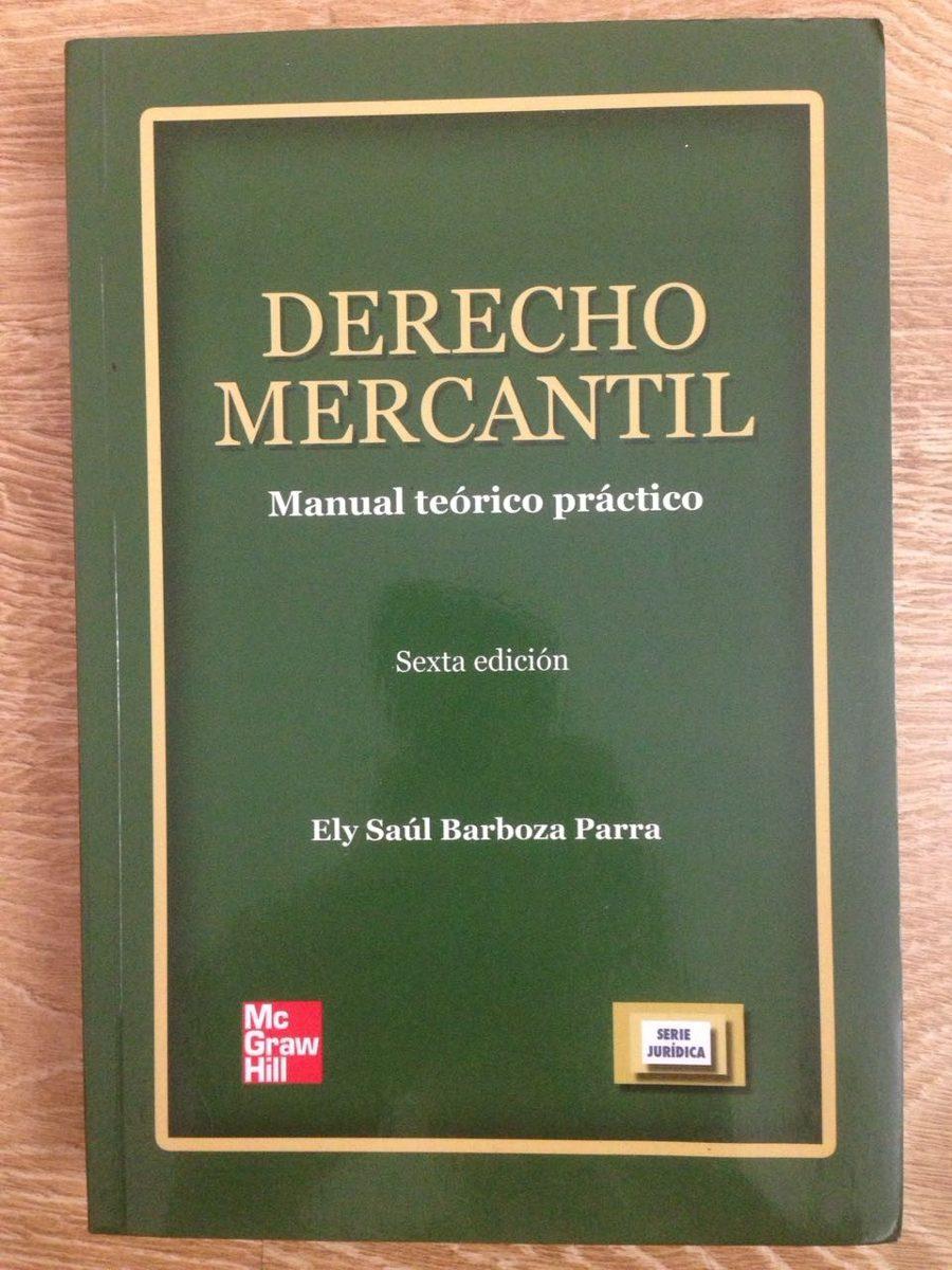Libro Derecho Mercantil (manual Teórico Y Práctico) - Bs. 0,20 En Mercado Libre @tataya.com.mx
