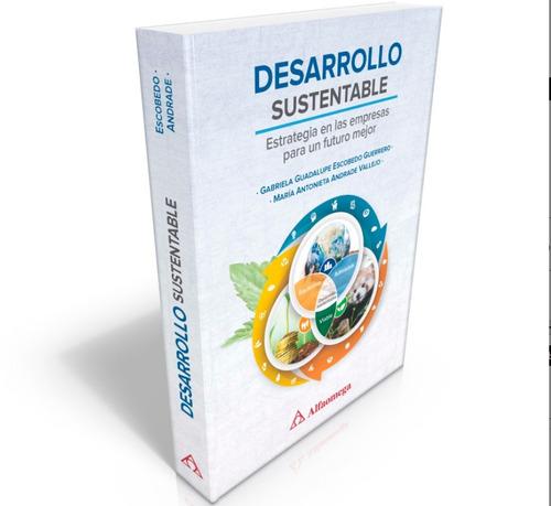 libro  desarrollo sustentable - estrategia en las empresas p