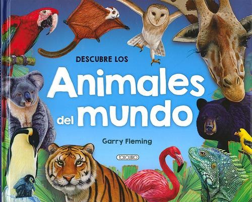 libro. descubre los animales del mundo. garry fleming