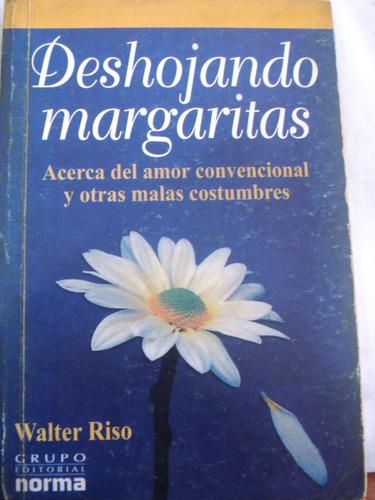 libro deshojando margaritas walter riso