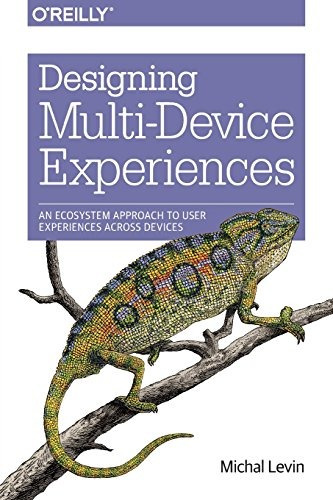 libro designing multi-device experiences: an ecosystem appro