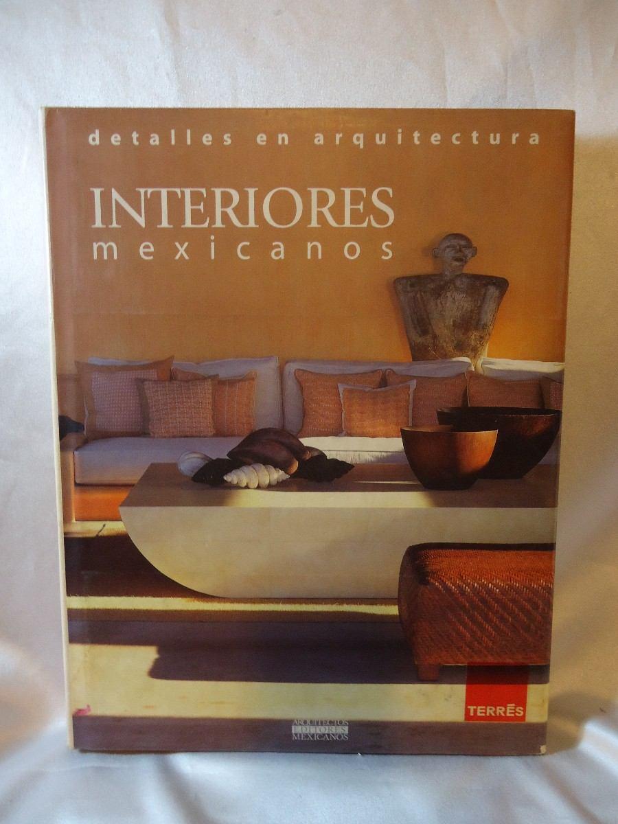 Libro detalles de arquitectura interiores mexicanos - Libro diseno de interiores ...