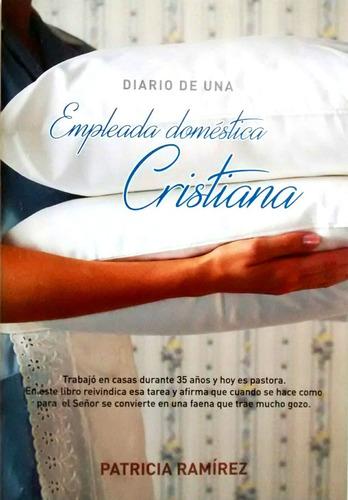 libro diario de una empleada doméstica cristiana.
