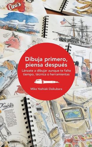 libro dibuja primero, piensa después lánzate a dibujar