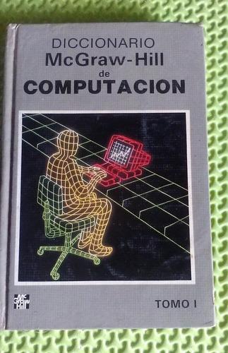 libro diccionario mcgraw-hill  de computación tomo i y ii