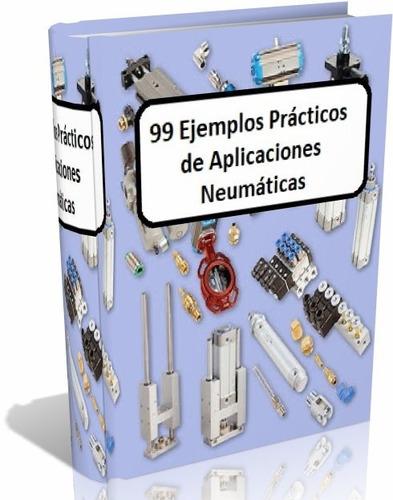libro digital - 99 ejemplos practicos de aplic. neumaticas -