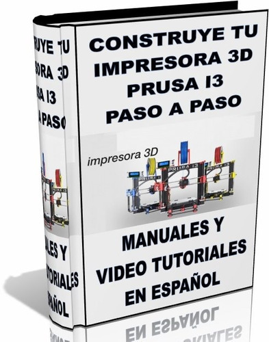 libro digital - construye tu impresora 3d prusa i3 - dvd