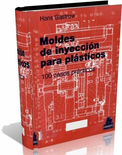 libro digital-moldes de inyección para plásticos 100 ej.-pdf