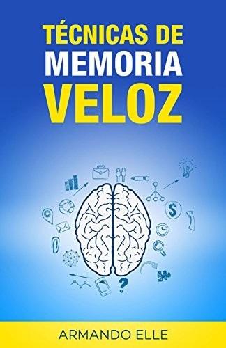 libro digital - técnicas de memoria veloz - armando elle