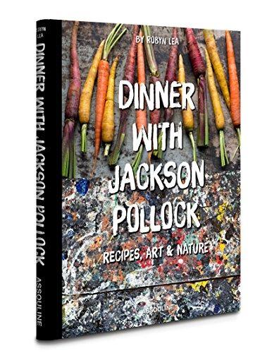 libro dinner with jackson pollock: recipes, art & nature