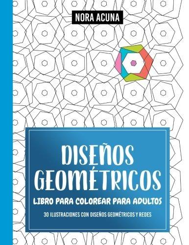 Libro : Disenos Geometricos: Libro Para Colorear Para Adu... - $ 779 ...