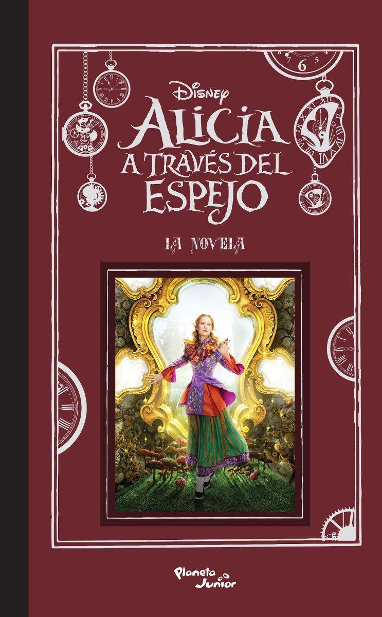 Libro Disney Alicia A Través Del Espejo Novela Oficial
