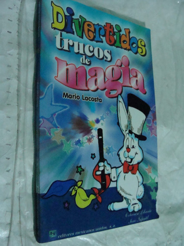 libro divertidos trucos de magia , mario lacosta , 91 pagina