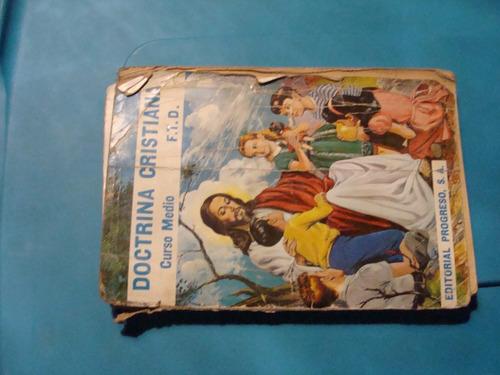 libro doctrina cristiana , curso medio  , año 1963  , 176 pa
