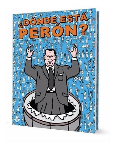 libro ¿ dónde está perón ?