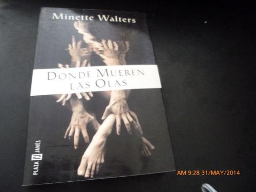 libro donde mueren las olas - minette walters (199