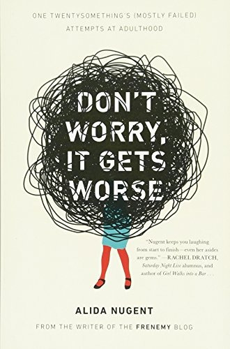 libro don't worry, it gets worse: one twentysomething's (mos