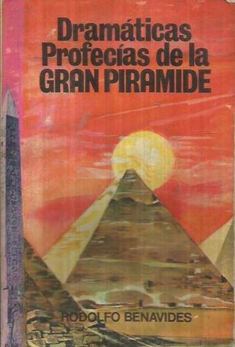 libro, dramáticas profecías de la gran pirámide r. benavides