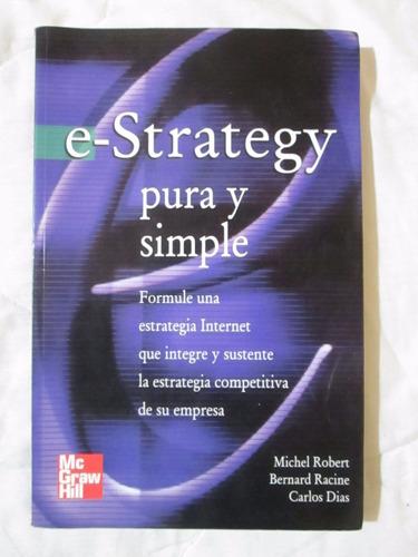 libro e-strategy pura y simple, michel robert, b. racine