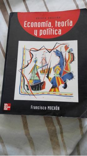 libro economia, teoria y politica - francisco mochon mc graw