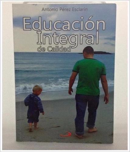 libro educacion integral de calidad