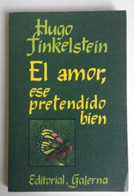 El amor, ese pretendido bien (Spanish Edition)