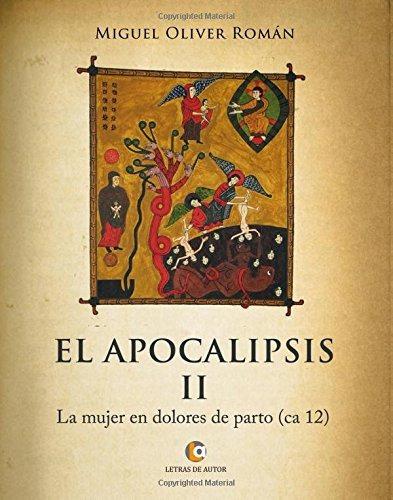 Libro : El Apocalipsis Ii. La Mujer En Dolores De Parto ...