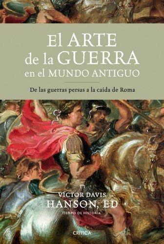 libro el arte de la guerra en el mundo antiguo: de las guerr