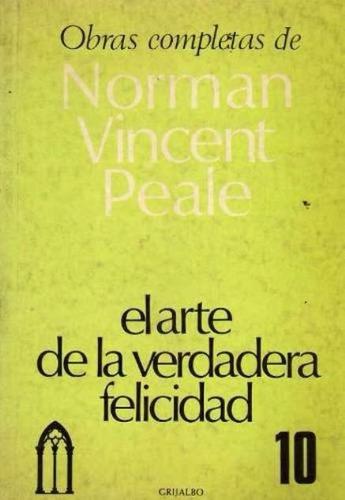 libro, el arte de la verdadera felicidad norman vicent peale