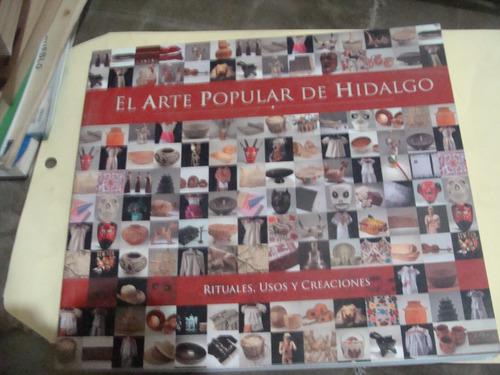 libro el arte popular de hidalgo , rituales usos y creacione