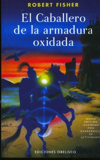 Libro El Caballero Armadura Oxidada - R. Fisher - $ 299.00