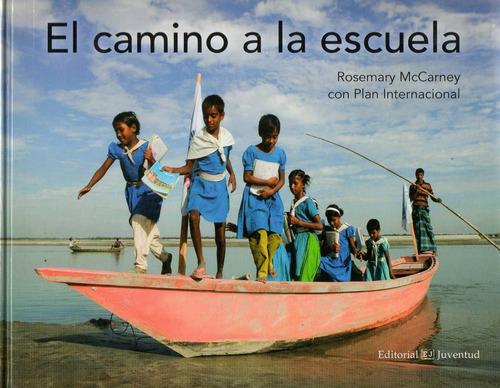 libro: el camino a la escuela ( rosemary mc carney)