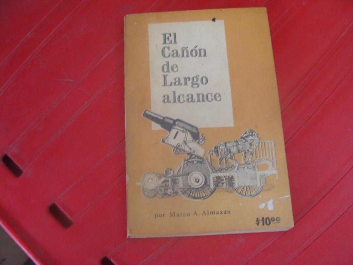 Libro El Cañon De Largo Alcance , Marco A. Almazan , Año 1 ...